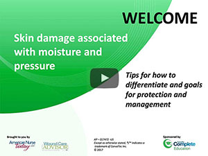 Skin damage associated with moisture and pressure - tips for how to differentiate and goals for protection and management