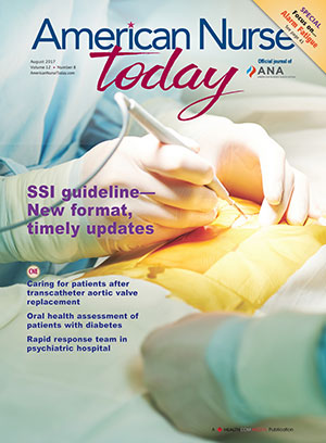 American Nurse Today Journal August, 2017  Vol 12 Number 8