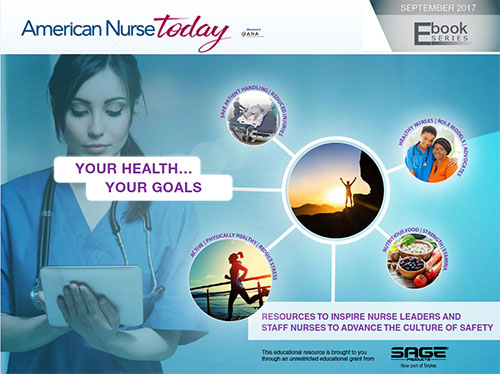 YOUR HEALTH…YOUR GOALS, Resources to Inspire Nurse Leaders and Staff Nurses to Advance the Culture of Safety