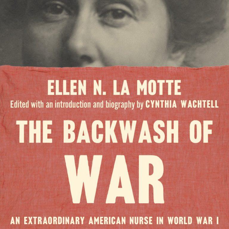 "The Backwash of War: An extraordinary ""lost"" classic by an American War Nurse"